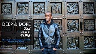 3 Hour Deep House Lounge Music DJ Set by JaBig (HD 2014 Playlist) - DEEP & DOPE 223