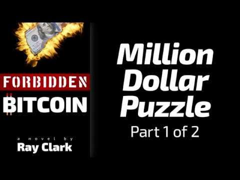 Forbidden Bitcoin - Million Dollar Puzzle - Part 1 of 2
