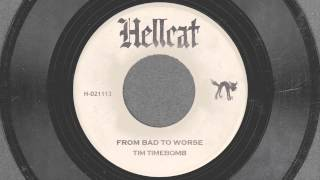 From Bad to Worse - Tim Timebomb and Friends