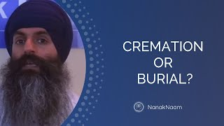 Cremation vs Burial? Sikh funeral rites
