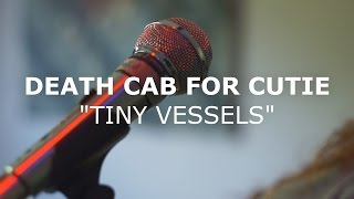 Death Cab for Cutie - Tiny Vessels (Cover)