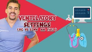 Ventilator Settings for Nursing Students ( AC, SIMV, RR, Fi02)