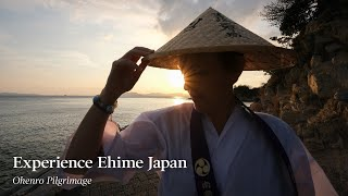 Ohenro | Experience Ehime Japan 2020