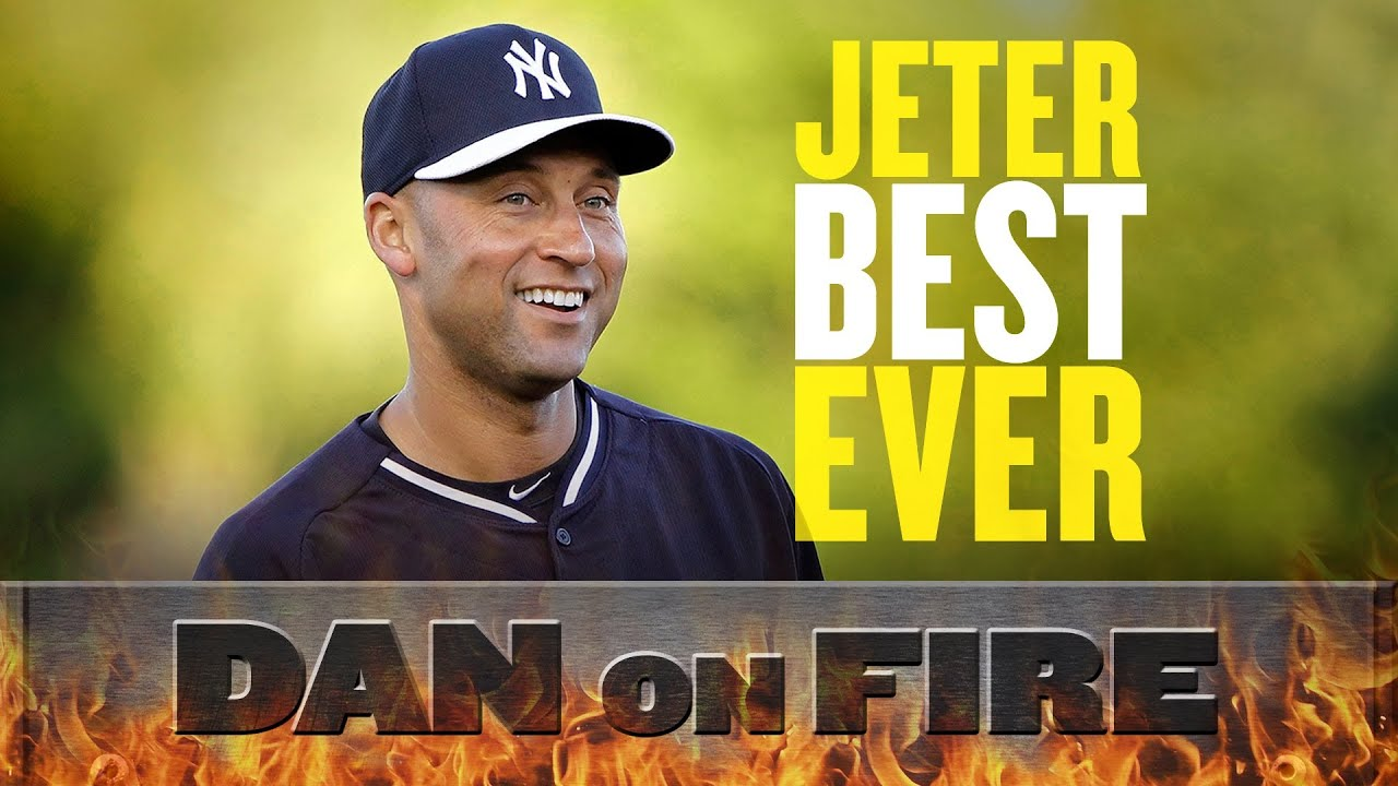Derek Jeter is the greatest baseball player... ever (Dan on Fire) thumbnail