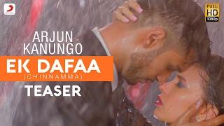 Ek Dafaa - Arjun Kanungo | Chinnama | Teaser