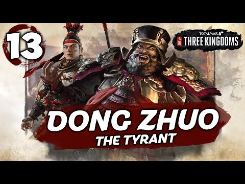 THE BANDIT KING KNEELS! Total War: Three Kingdoms - Dong Zhuo - Romance Campaign #13
