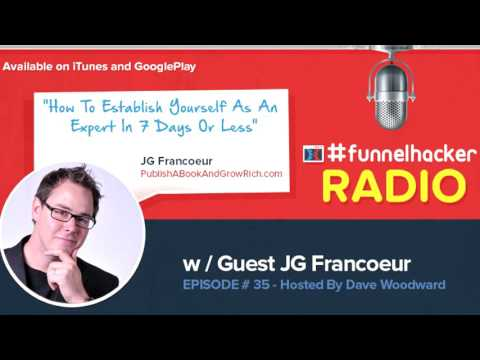 JG Francoeur, How To Establish Yourself As An Expert In 7 Days Or Less