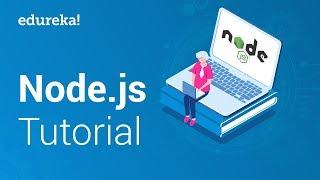 Node.js Tutorial for Beginners | Learn Node.js in Less Than 60 Minutes | Node.js Training | Edureka