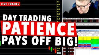 Day Trading LIVE! PATIENCE PAYS OFF BIG!