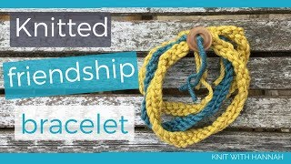 How To Make A Knitted Friendship Bracelet