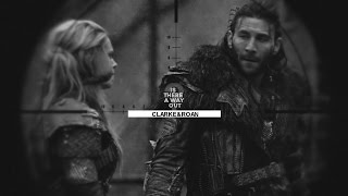 The 100 / The Hundred / Сотня, Clarke & Roan | walk through the fire [+4x09]