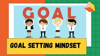 How to Develop a Strong Goal Setting Mindset