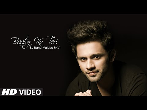 Baaton Ko Teri Unplugged VIDEO Song - Rahul Vaidya