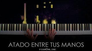 Atado Entre Tus Manos   Sebastián Yatra , Tommy Torres (Piano Cover) Tutorial + Acordes