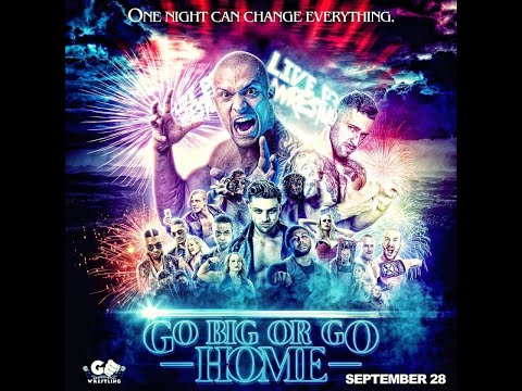 Go Big Or Go Home   GO Pro Wrestling's first ever show!