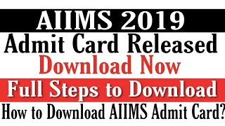 AIIMS MBBS Exam 2019 Admit Card Has Been Released || How To Download AIIMS Admit Card ?