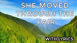 ♫ She Moved Through The Fair ♫ LYRICS
