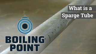 What is a Sparge Tube - Boiling Point