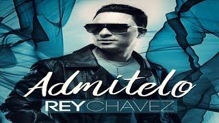 Rey Chavez  -  Admítelo  (New Bachata 2019)