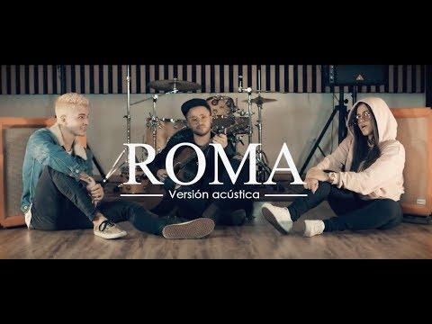 Roma (Versión acústica)