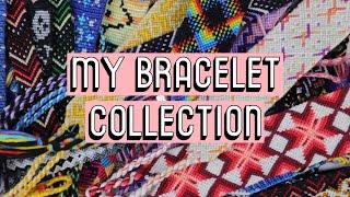 MY BRACELET COLLECTION    Friendship Bracelets