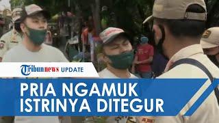 Pria Ngamuk dan Lawan Petugas karena Kesal Istrinya Ditegur Tak Pakai Masker: Jaga jarak, Pak!