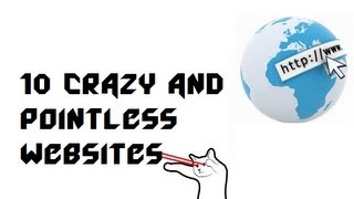 10 Crazy and Pointless Websites