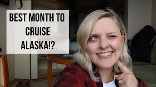 BEST MONTH TO CRUISE ALASKA