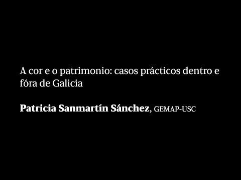 A cor e o patrimonio: casos prácticos dentro e fóra de Galicia