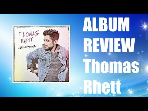 Thomas Rhett – Life Changes ALBUM REVIEW