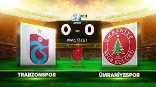 Trabzonspor 0-0 Ümraniyespor   Maç Özeti