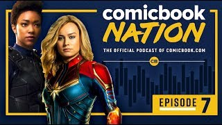 'Captain Marvel' First Reactions & 'Star Trek's Future - ComicBook Nation Podcast (Episode #7)