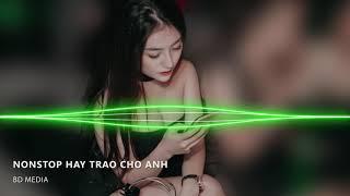 NONSTOP Vinahouse | Hãy Trao Cho Anh Remix Vocal Nữ, Nhạc Trẻ Remix, nhac tre remix gay nghien 2019