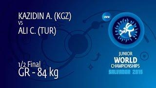 1/2 GR - 84 kg: C. ALI (TUR) df. A. KAZIDIN (KGZ) by FALL, 4-0