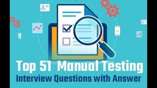 Top 51 Manual Testing Interview Questions with Answer 2019 | Manual Testing Tutorial