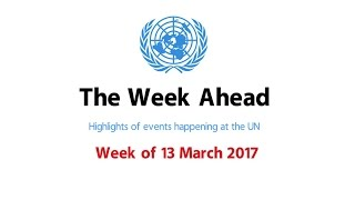 The Week Ahead - starting the week of 13 March 2017