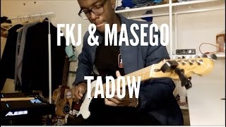Fkj & Masego   Tadow (Guitar Loop Cover)