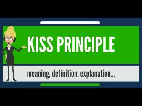 What is KISS PRINCIPLE? What does KISS PRINCIPLE mean? KISS PRINCIPLE meaning & explanation