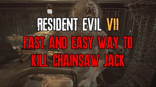 Resident Evil 7   Fast & Easy Way To Kill Chainsaw Jack Boss (One Cycle)