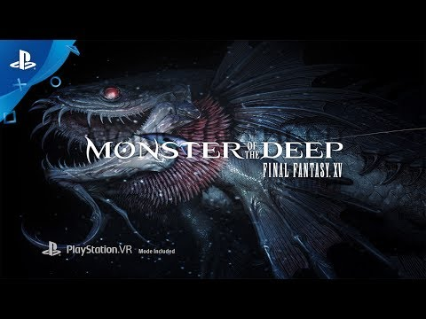 Monster of the Deep: Final Fantasy XV - PlayStation VR Announcement Trailer | E3 2017 thumbnail