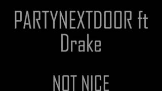 PARTYNEXTDOOR FT DRAKE - Not nice Parole/Lyrics