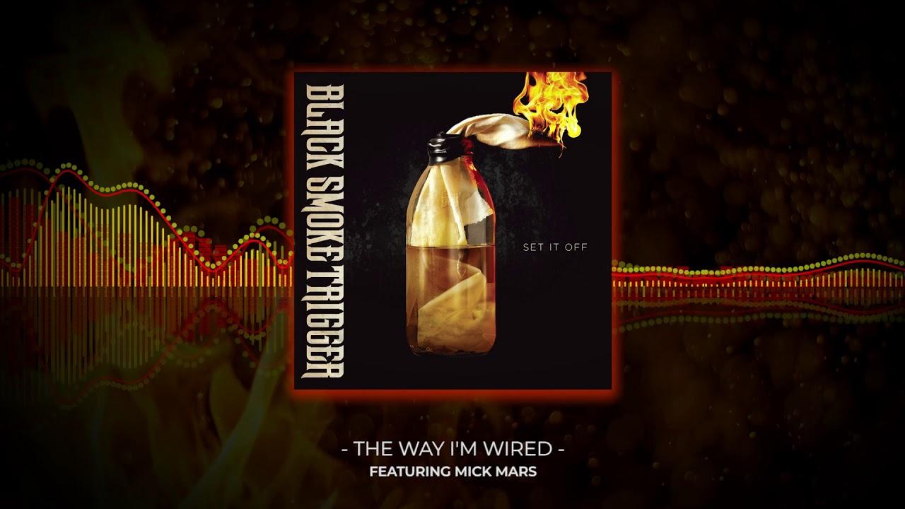 BLACK SMOKE TRIGGER - The way I'm wired