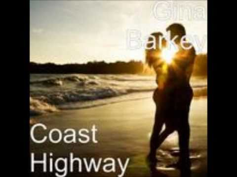 GINA BARKEY ---- Coast Highway - The Video!