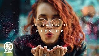 ALIGEE & Phareed   Eyes Up
