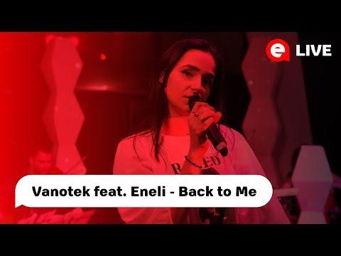 Vanotek feat. Eneli - Back to Me| LIVE IN DESTEPTAREA