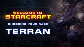 Welcome To StarCraft - Choosing Your Race (Terran)