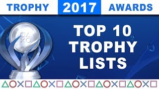 2017 Trophy Awards • The Top 10 Best PS4 Trophy Lists of the Year