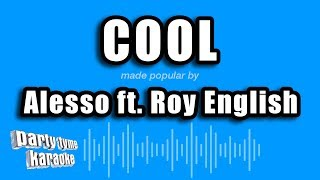 Alesso ft. Roy English - Cool (Karaoke Version)
