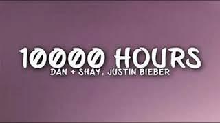 Dan + Shay, Justin Bieber   10,000 Hours (1 Hour)