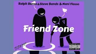 Ralph Benzo   Friend Zone (Ft.Steve Bandz & Mani Floss)